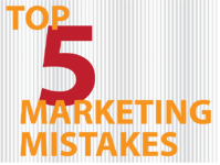 TOP 5 MARKETING MISTAKES